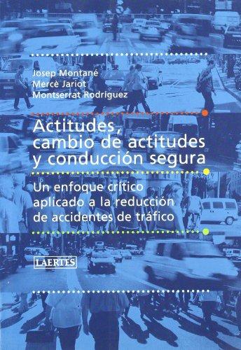 Actitudes, cambio de actitudes y conducción segura: Un enfoque crítico aplicado a la reducción de accidentes de tráfico (Laertes) por Mercè Jariot García