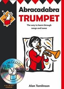 Abracadabra Brass ,Abracadabra - Abracadabra Trumpet (Pupil's Book + CD): The way to learn through songs and tunes