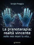 Scarica Libro La pranoterapia realta vincente Nelle mie mani la vita Tavola Rotonda Vol 9 (PDF,EPUB,MOBI) Online Italiano Gratis