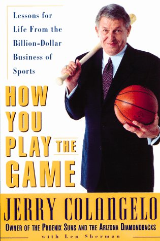 How You Play the Game: Lessons of Life from the Billion-dollar Business of Sports