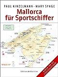 Mallorca für Sportschiffer: Alle Häfen und Ankerplätze mit Karten - Paul Kinzelmann, Mary Synge