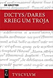 Krieg um Troja (Sammlung Tusculum) - Dictys