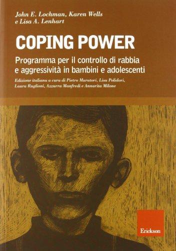 Coping power. Programma per il controllo di rabbia e aggressivit in bambini e adolescenti. Con CD-ROM