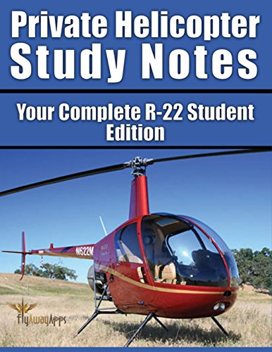 Private Helicopter Study Notes: Your Complete R-22 Supplement: Volume 1