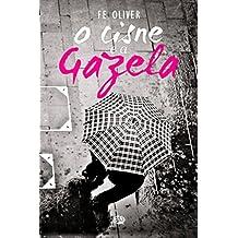 O Cisne e a Gazela (Portuguese Edition)