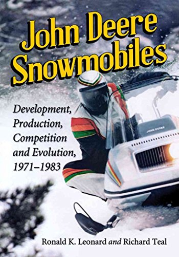 [(John Deere Snowmobiles : Development, Production, Competition and Evolution, 1971-1983)] [By (author) Ronald K. Leonard ] published on (April, 2014)
