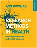 Research Methods In Health: Investigating Health And Health Services (UK Higher Educa...