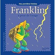 Mes premières histoires Franklin - Franklin a peur de l'orage