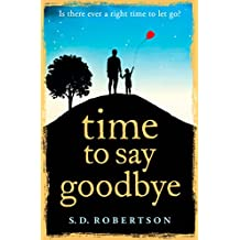 Time to Say Goodbye: a heart-rending novel about a father's love for his daughter