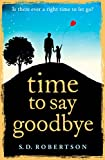 Time to Say Goodbye by S.D. Robertson