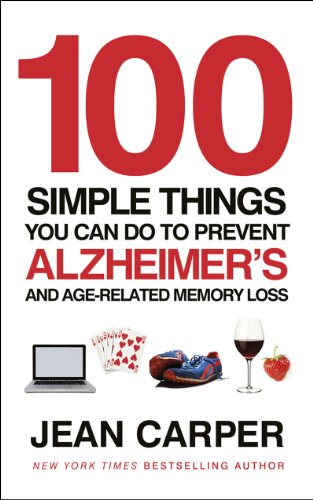 100 Simple Things You Can Do To Prevent Alzheimer's: and Age-Related Memory Loss (English Edition)