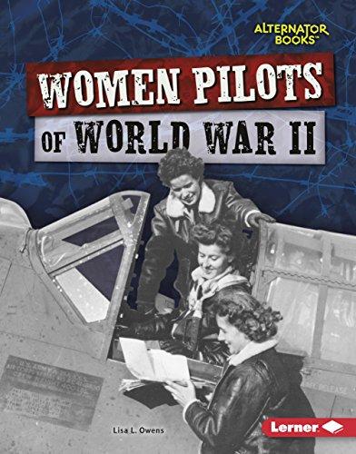 Ebooks Women Pilots of World War II (Heroes of World War II (Alternator Books ® )) Descargar PDF