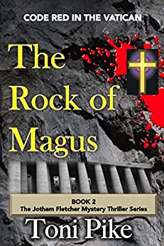 The Rock of Magus: Code Red in the Vatican (The Jotham Fletcher Mystery Thriller Series Book 2) (English Edition) di [Pike, Toni]