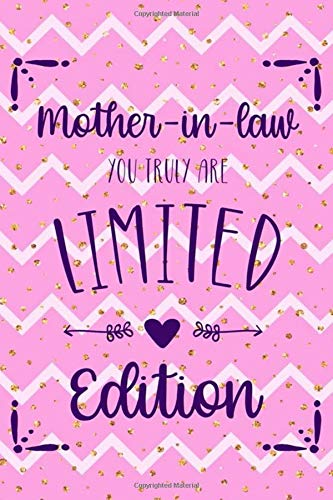 Mother In Law You Are Truly Limited Edition: Blank Lined Notebook Journal Diary Composition Notepad 120 Pages 6x9 Paperback ( Mother In Law ) Dots Dot Hankie