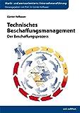Technisches Beschaffungsmanagement (Markt- und werteorientierte Unternehmensführung)