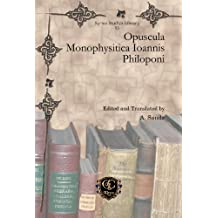 Opuscula Monophysitica Ioannis Philoponi (Syriac Studies Library)