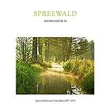 Spreewald Anthologie II: Spreewald-Literatur-Stipendium 2009-2010