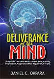 Deliverance of the Mind: Powerful Prayers to Deal With Mind Control, Fear, Anxiety, Depression, Anger and Other Negative Emotions | Gain Clarity & Peace of Mind & Manifest the Blessings of God