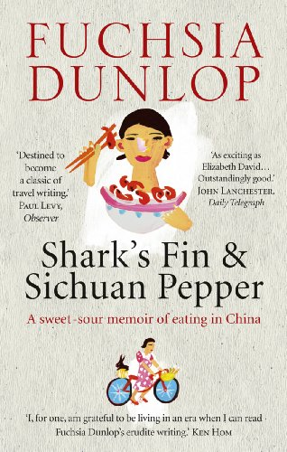 Shark's Fin and Sichuan Pepper: A sweet-sour memoir of eating in China (English Edition)