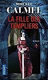 La fille des Templiers, tome 1 par Calmel