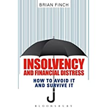 Insolvency and Financial Distress: How to Avoid it and Survive it