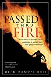 Passed Thru Fire: A Call for a Christian Rite of Passage to Guide Boys Into Godly Manhood
