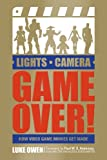 Lights, Camera, Game Over!: How Video Game Movies Get Made