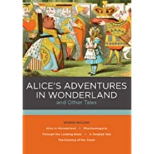 Alice's Adventures in Wonderland and Other Tales by Lewis Carroll (2016-07-01)