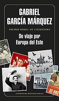 De viaje por Europa del Este par Gabriel García Márquez