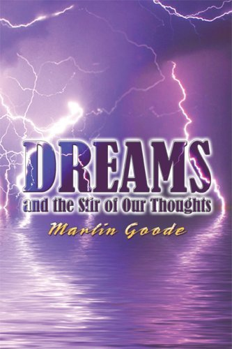 Dreams and the Stir of Our Thoughts by Marlin Goode (2008-06-16)