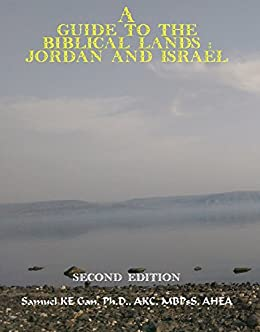 A Guide to the Biblical Lands: Jordan and Israel by [Gan, Samuel Ken-En]