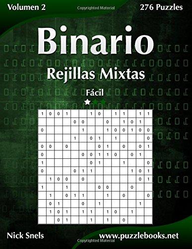 Binario Rejillas Mixtas - Fácil - Volumen 2 - 276 Puzzles: Volume 2 por Nick Snels
