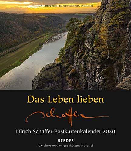 Das Leben lieben - Ulrich Schaffer-Postkartenkalender 2020