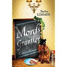 Mordsgrantler: Kriminalroman (Ein Kommissar-Dimpfelmoser-Krimi 3)