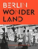 Berlin Wonderland: Wild Years Revisited, 1990-1996