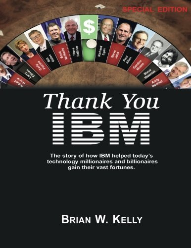 thank-you-ibm-special-edition-the-story-of-how-ibm-helped-todays-technology-millionaires-and-billion