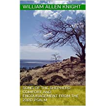 Song Of The Shepherd: Comfort and Encouragement From The 23rd Psalm (English Edition)