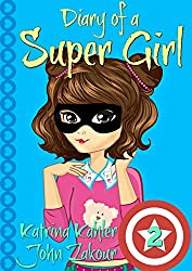 Diary of a SUPER GIRL - Book 2 - The New Normal: Books for Girls 9 -12