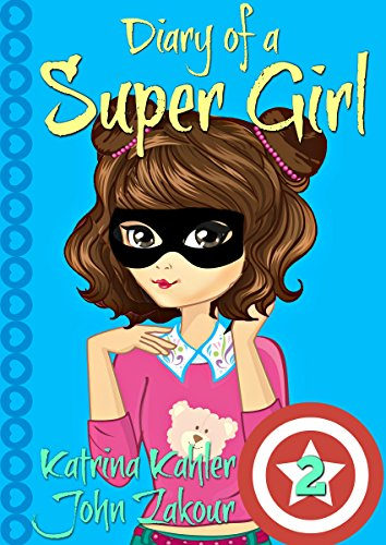 diary-of-a-super-girl-book-2-the-new-normal-books-for-girls-9-12