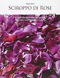 Sciroppo di rose. La tradizione ligure delle rose antiche. Ediz. italiana e inglese