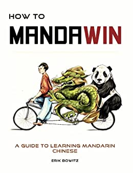 How To Mandawin: A Guide To Learning Mandarin Chinese (English Edition) par [Bowitz, Erik]