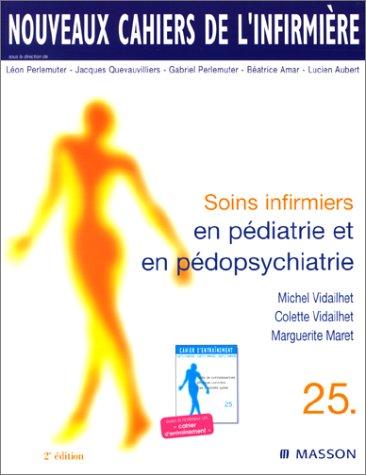 Nouveaux cahiers de l'infirmire, tome 25 : Soins infirmiers en pdiatrie et en pdopsychiatrie, 2e dition