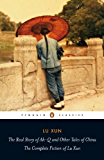 The Real Story of Ah-Q and Other Tales of China: The Complete Fiction of Lu Xun (Penguin Classics)