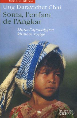 Soma, l'enfant de l'Angkar : Dans l'apocalypse khmère rouge
