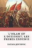 L'islam et l'occident, les frères ennemis