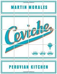 By Martin Morales - Ceviche: Peruvian Kitchen
