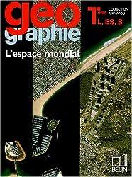 Géographie Tle L, ES, S : L'espace mondial