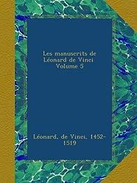 Les manuscrits de Léonard de Vinci, tome 5 par Léonard de Vinci