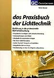 Das Praxisbuch der Lichttechnik: Einführung in die professionelle Bühnenbeleuchtung (Factfinder-Serie)