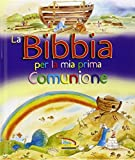 Scarica Libro La Bibbia per la mia Prima Comunione (PDF,EPUB,MOBI) Online Italiano Gratis